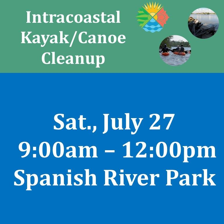Intracoastal Kayak/Canoe cleanup. July 27 9am-12pm Spanish River Park