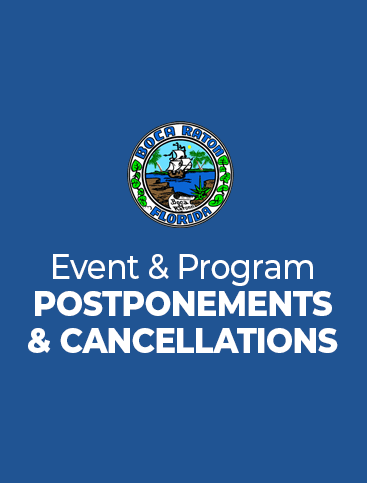 City of Boca Raton, Florida Event & Program Postponements & Cancellations Opens in new window