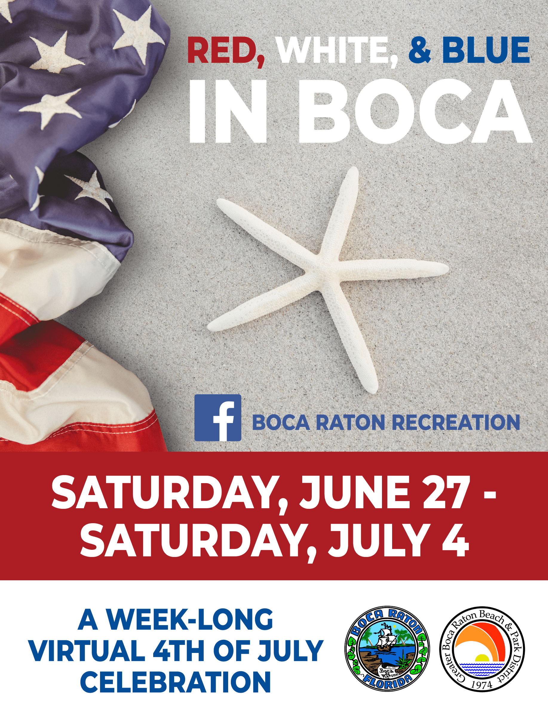Red, White & Blue in Boca. Saturday, June 27 - Saturday, July 4. A week-long 4th of July Celebration